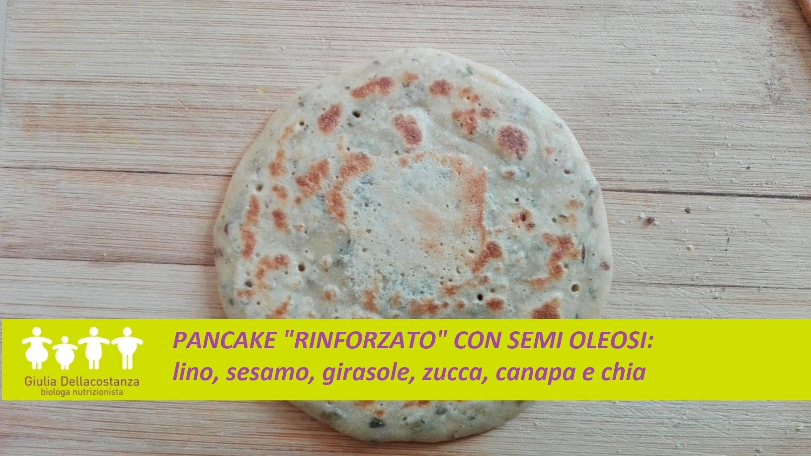 Colazione giusta - pancake rinforzato con semi oleosi.