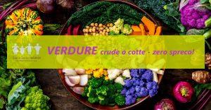 6° VERDURE crude o cotte - zero spreco
